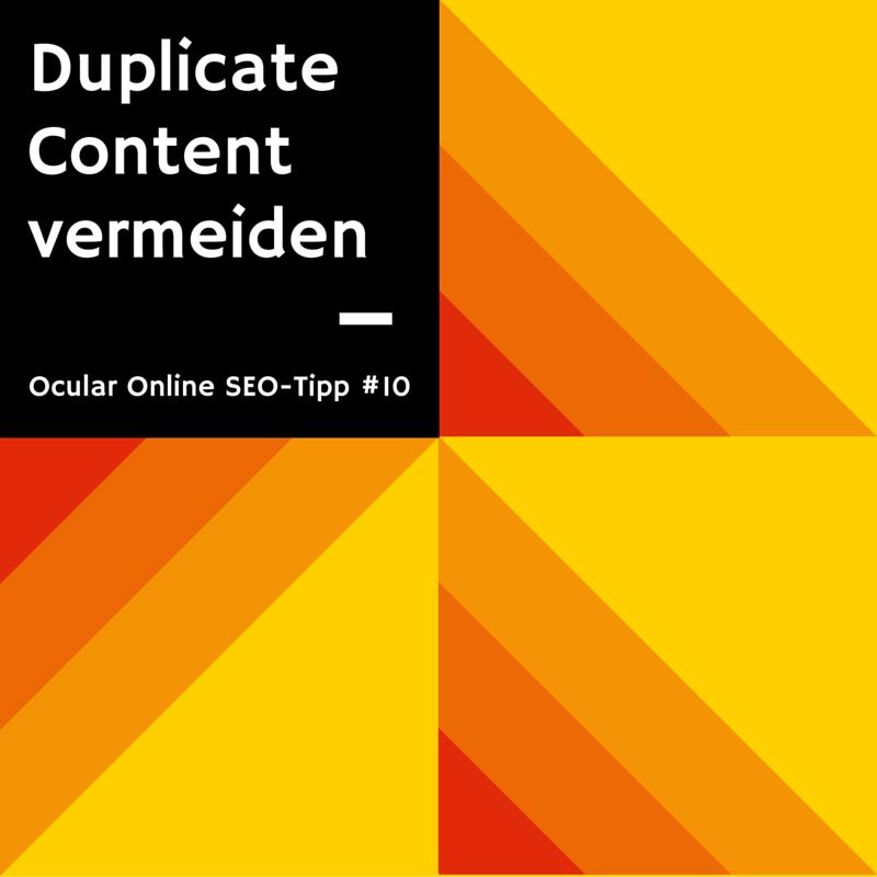 SEO Tipp Ocular Online: duplicate content vermeiden, Motiv: Grafik und Schrift